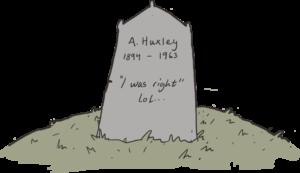 Могила Олдоса Хаксли, О дивный новый мир, мем, черно-белая картинка